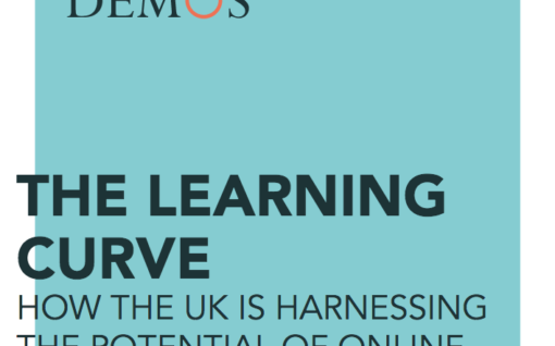 The Learning Curve: How the UK is harnessing the potential of online learning. Demos
